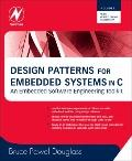 Design Patterns for Embedded Systems in C : An Embedded Software Engineering Toolkit