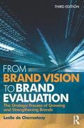 From Brand Vision to Brand Evaluation, Third Edition: The strategic process of growing and s...