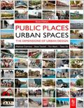 Public Places Urban Spaces 2e, Second Edition: The Dimensions of Urban Design