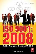 ISO 9001:2008 for Small Businesses, Fourth Edition: With free customisable Quality Managemen...