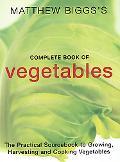 Matthew Biggs's Complete Book of Vegetables - Matthew Biggs - Paperback