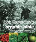 Bob Flowerdew's Organic Bible: Successful Gardening the Natural Way