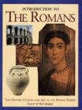 Introduction to the Romans: The History, Culture and Art of the Roman Empire
