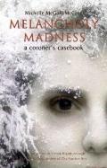 Melancholy Madness: Coroner's Casebook