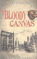 Bloody Canvas: The Mike Mctigue Story