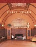 Early Years Frank Lloyd Wright at a Glance