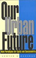 Our Urban Future New Paradigms for Equity and Sustainability