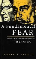 Fundamental Fear Eurocentrism and the Emergence of Islamism