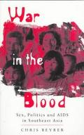 War in the Blood Sex, Politics and AIDS in Southeast Asia