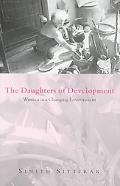 Daughters of Development Women and the Changing Environment