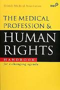 Medical Profession and Human Rights Handbook for a Changing Agenda
