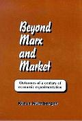 Beyond Marx and the Market