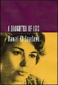 Daughter of Isis The Autobiography of Nawal El Saadawi