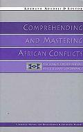 Comprehending and Mastering African Conflicts The Search for Sustainable Peace and Good Gove...