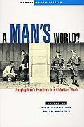 Man's World? Changing Men's Practices in a Globalized World
