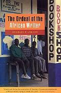 Ordeal of the African Writer