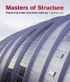 Masters of Structure: Engineering Today's Innovative Buildings