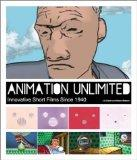 Animation Unlimited: Innovative Short Films Since 1940