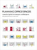 Planning Office Spaces : A Practical Guide for Managers and Designers