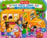 My Play Family School Bus (Fisher Price Lift the Flap Bks)