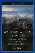 Warfare at Sea, 1500-1650 Maritime Conflicts and the Transformation of Europe