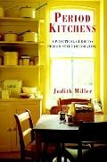 Period Kitchens: A Practical Guide to Period-Style Decorating - Judith Miller - Hardcover