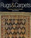 Rugs & Carpets Techniques, Traditions & Designs