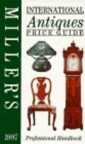 Miller's International Antiques Price Guide, 1997, Vol. 18
