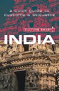 Culture Smart! India A Quick Guide to Customs And Etiquette