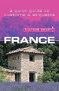 Culture Smart! France A Quick Guide to Customs And Etiquette