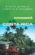Culture Smart! Costa Rica A Quick Guide to Customs and Etiquette