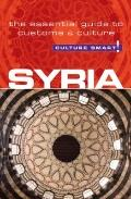 Syria - Culture Smart! : The Essential Guide to Customs and Culture