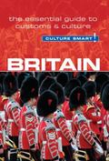 Britain - Culture Smart! : The Essential Guide to Customs and Culture