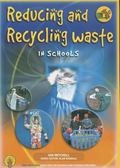 Reducing and Recycling Waste in Schools : Learning about Materials and Using Them Wisely