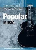 International Who's Who in Popular Music 2006