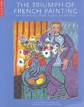 Triumph of French Painting Masterpieces from Ingres to Matisse