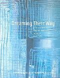 Dreaming Their Way Australian Aboriginal Women Painters
