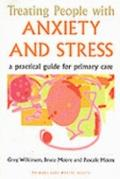 Treating People With Anxiety And Stress A Practical Guide