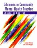 Dilemmas in Community Mental Health Practice : Choice or Control