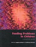 Feeding Problems in Children A Practical Guide