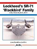 Lockheed's Sr-71 'Blackbird' Family A-12, F-12, M-21, D-21, Sr-71