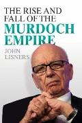 Rise and Fall of the Murdoch Em
