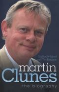 Martin Clunes - the Biography
