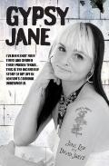 Gypsy Jane : I've Been Shot Four Times and Served Three Prison Terms�This Is the Incredible ...