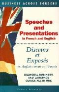 Speeches and Presentations = Discours Et Exposes In French and English= En Anglais Comme En ...