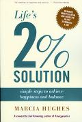 Life's 2 % Solution Simple Steps to Achieve Happiness And Balance