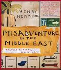 Misadventure in the Middle East Travels As Tramp, Artist And Spy