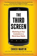 Third Screen : Marketing to Your Customers in a World Gone Mobile