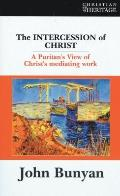 Intercession of Christ : A Puritan's View of Christ's Mediating Work