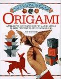 Amazing Book of Origami: A Step-by-Step Illustrated Guide to Making Models by Using the Crea...